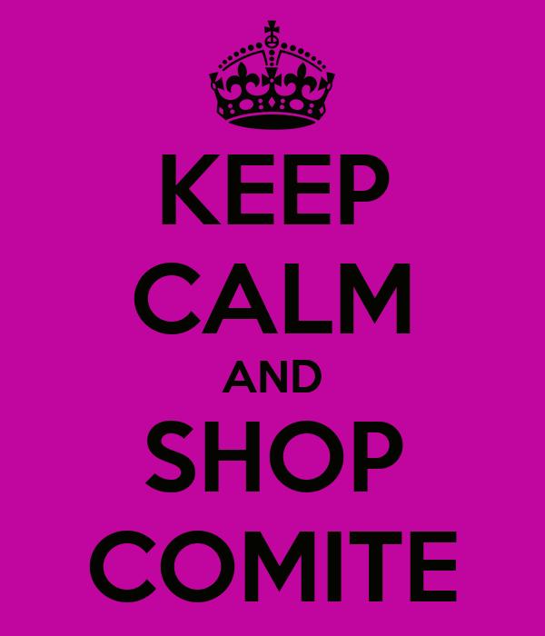 KEEP CALM AND SHOP COMITE