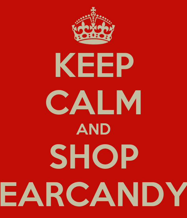 KEEP CALM AND SHOP EARCANDY