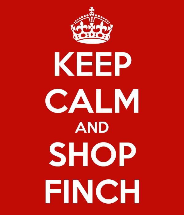 KEEP CALM AND SHOP FINCH