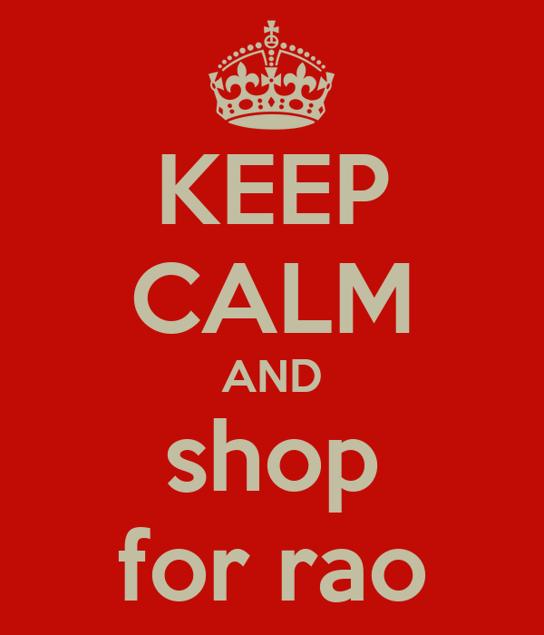 KEEP CALM AND shop for rao
