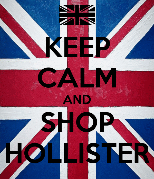 KEEP CALM AND SHOP HOLLISTER