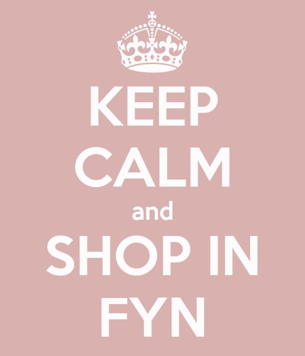 KEEP CALM and SHOP IN FYN