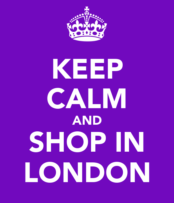 KEEP CALM AND SHOP IN LONDON