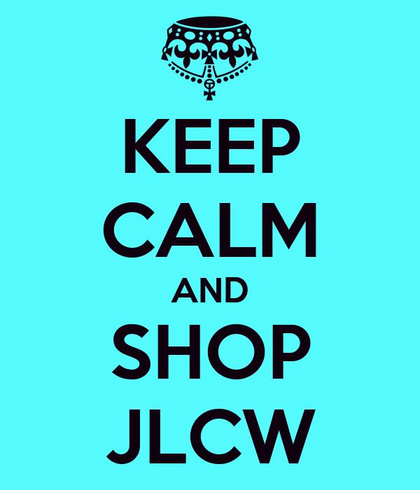 KEEP CALM AND SHOP JLCW