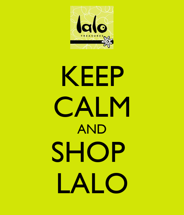 KEEP CALM AND SHOP  LALO