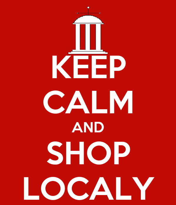 KEEP CALM AND SHOP  LOCALY