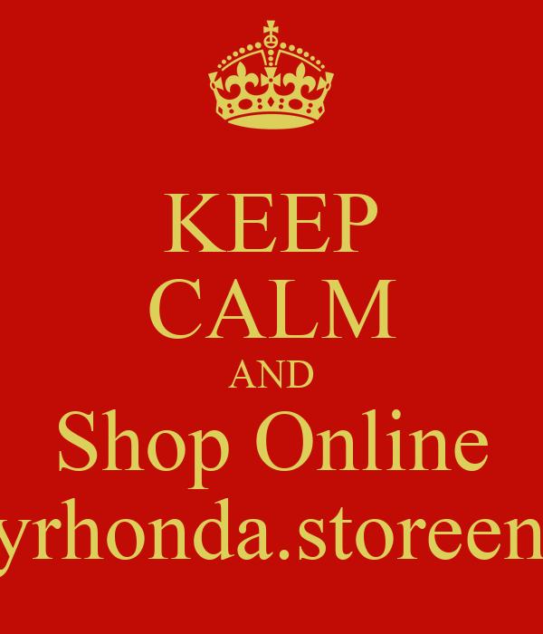 KEEP CALM AND Shop Online hoopsbyrhonda.storeenvy.com