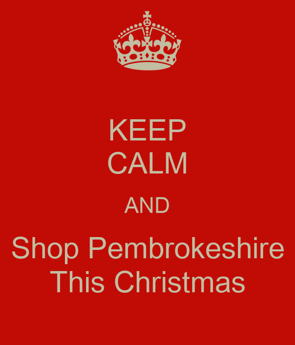 KEEP CALM AND Shop Pembrokeshire This Christmas