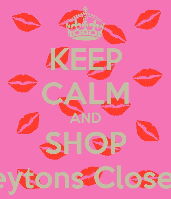 KEEP CALM AND SHOP Peytons Closet!!