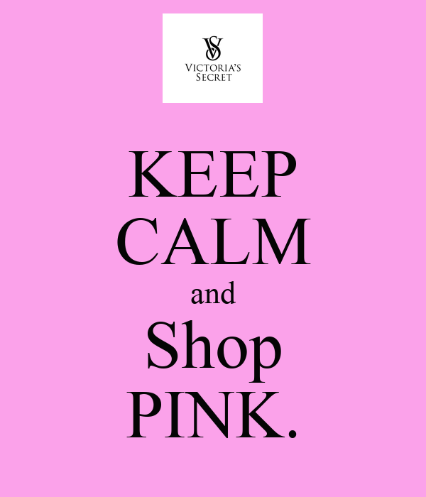 KEEP CALM and Shop PINK.
