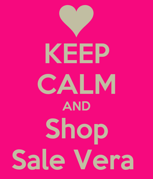 KEEP CALM AND Shop Sale Vera