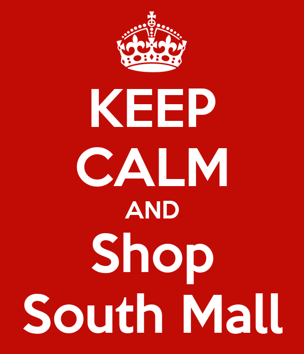 KEEP CALM AND Shop South Mall