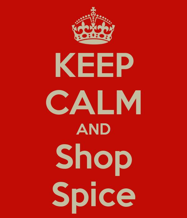KEEP CALM AND Shop Spice