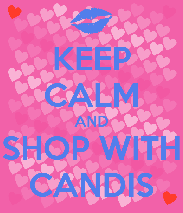 KEEP CALM AND SHOP WITH CANDIS
