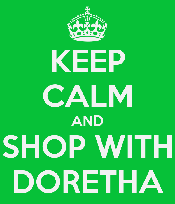 KEEP CALM AND SHOP WITH DORETHA