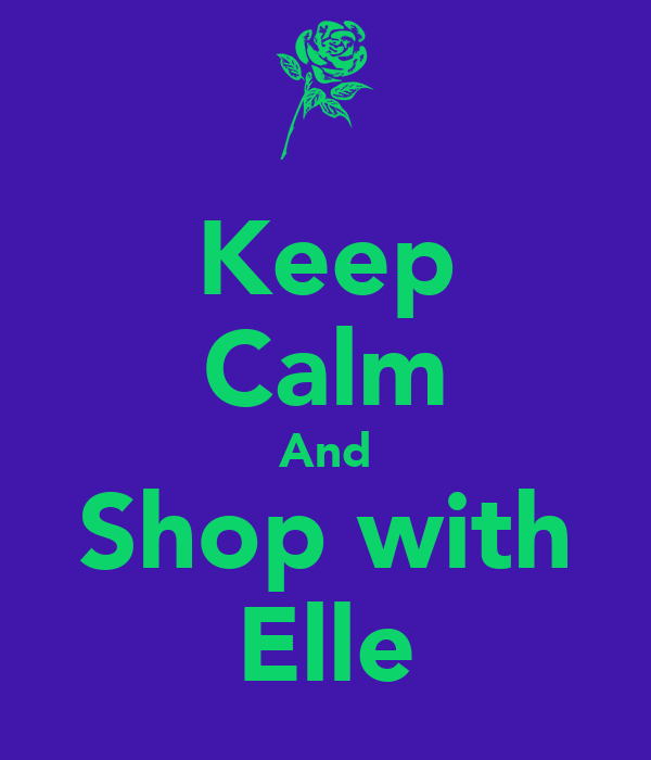 Keep Calm And Shop with Elle