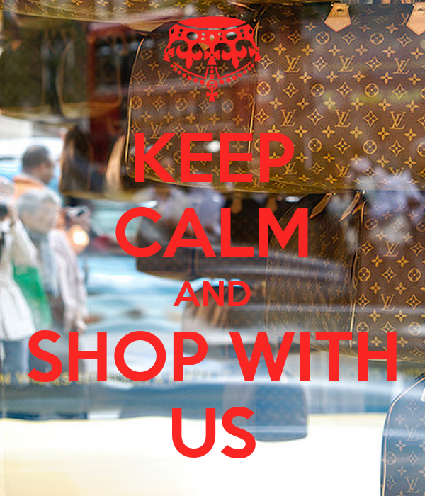 KEEP CALM AND SHOP WITH US