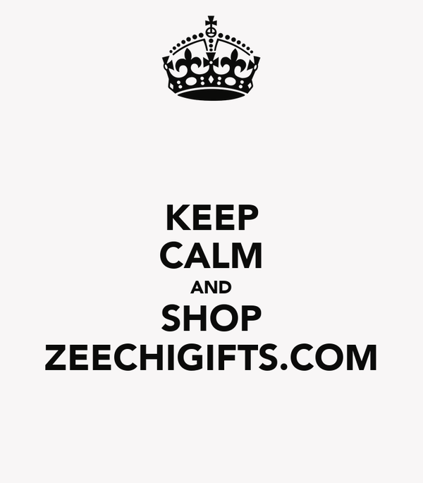 KEEP CALM AND SHOP ZEECHIGIFTS.COM