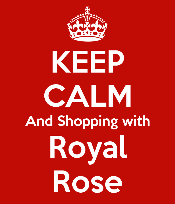 KEEP CALM And Shopping with Royal Rose