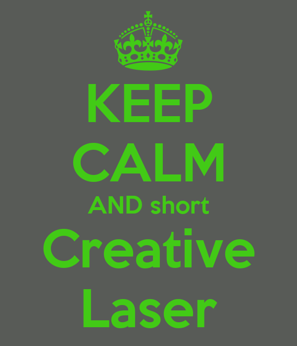 KEEP CALM AND short Creative Laser