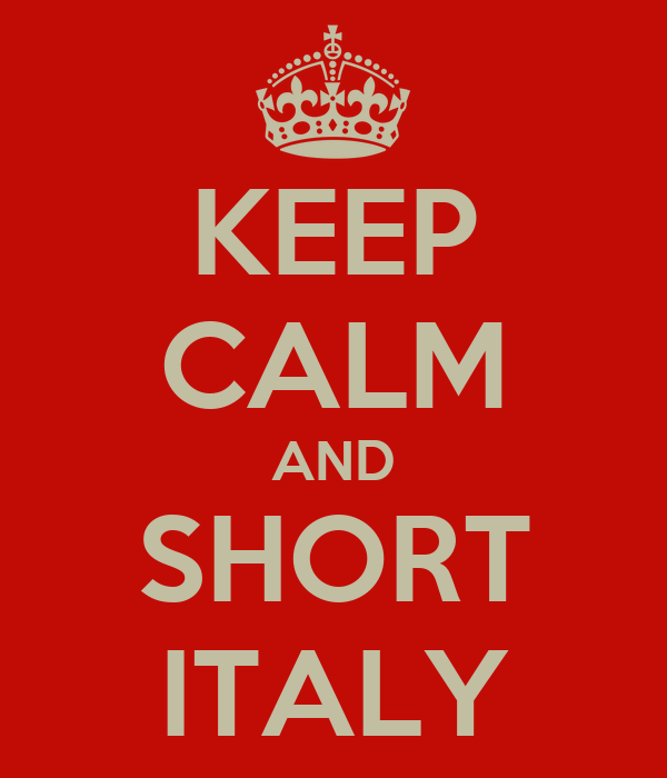 KEEP CALM AND SHORT ITALY