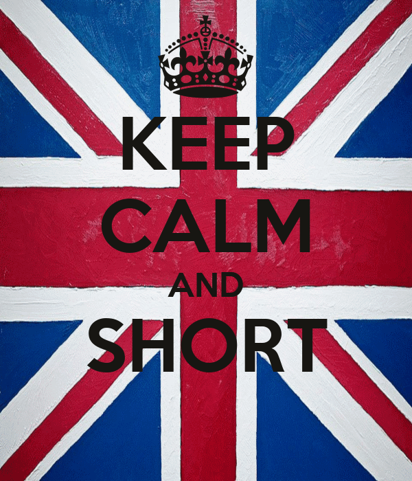 KEEP CALM AND SHORT