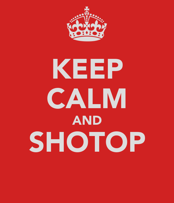 KEEP CALM AND SHOTOP