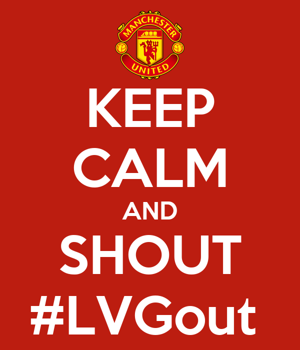 KEEP CALM AND SHOUT #LVGout