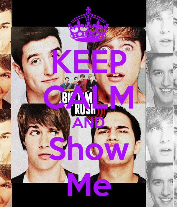 KEEP CALM AND Show Me
