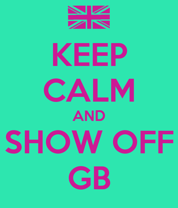 KEEP CALM AND SHOW OFF GB
