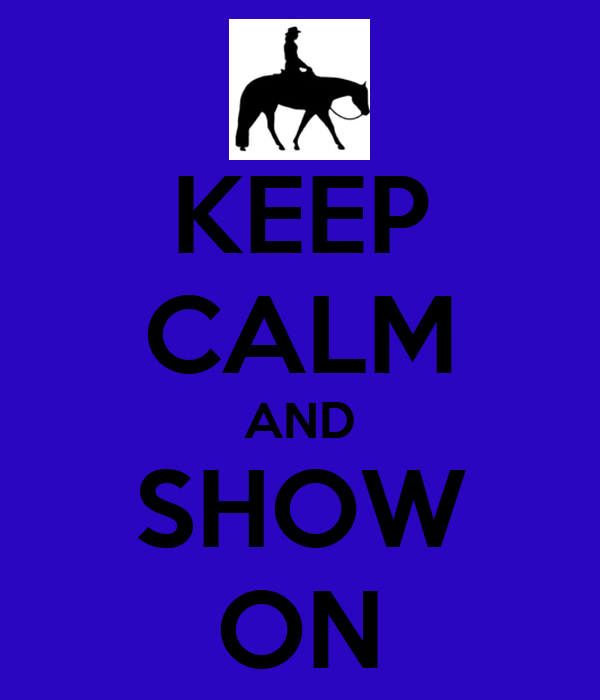 KEEP CALM AND SHOW ON