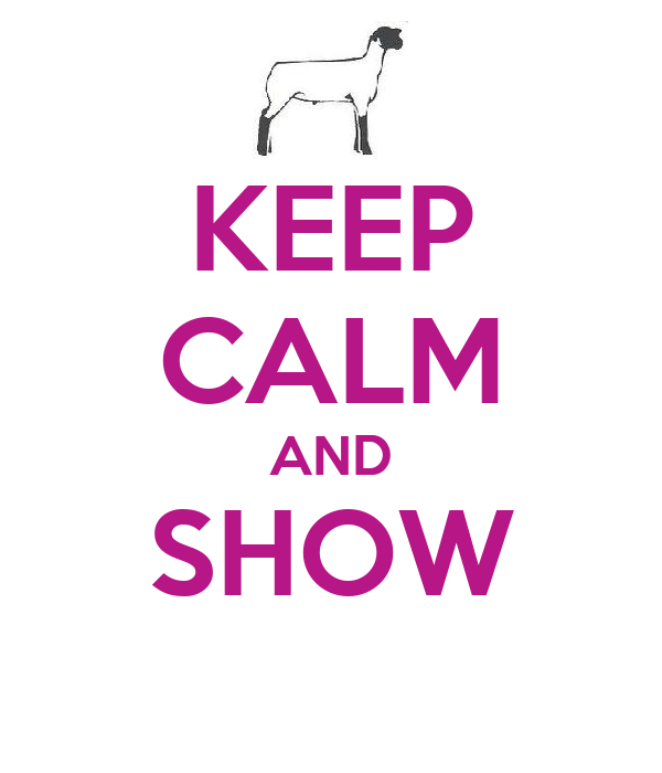 KEEP CALM AND SHOW