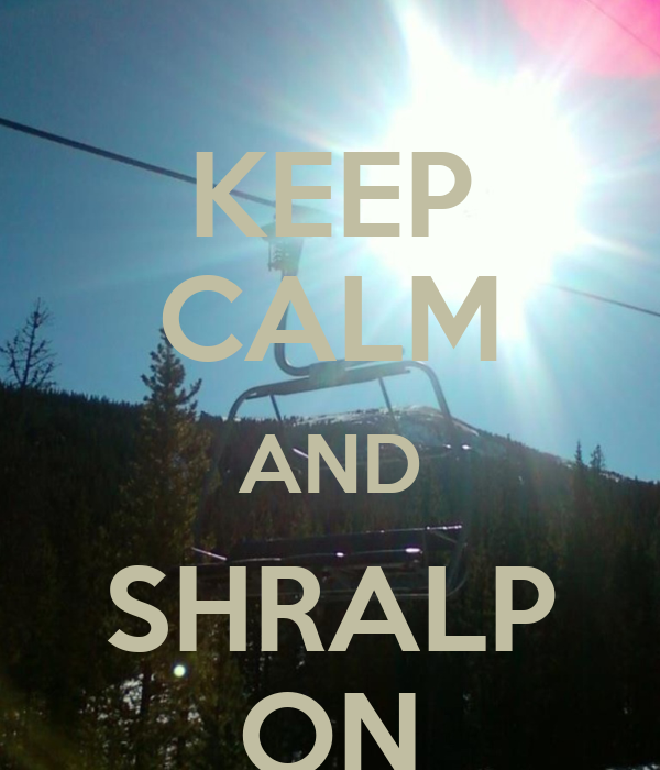 KEEP CALM AND SHRALP ON