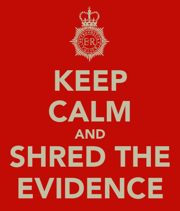KEEP CALM AND SHRED THE EVIDENCE
