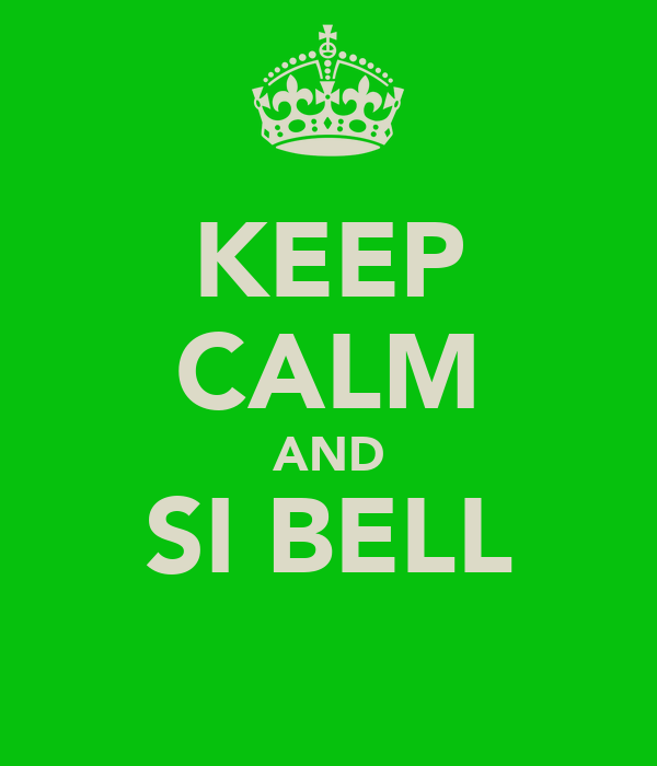KEEP CALM AND SI BELL