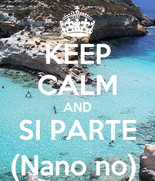 KEEP CALM AND SI PARTE (Nano no)