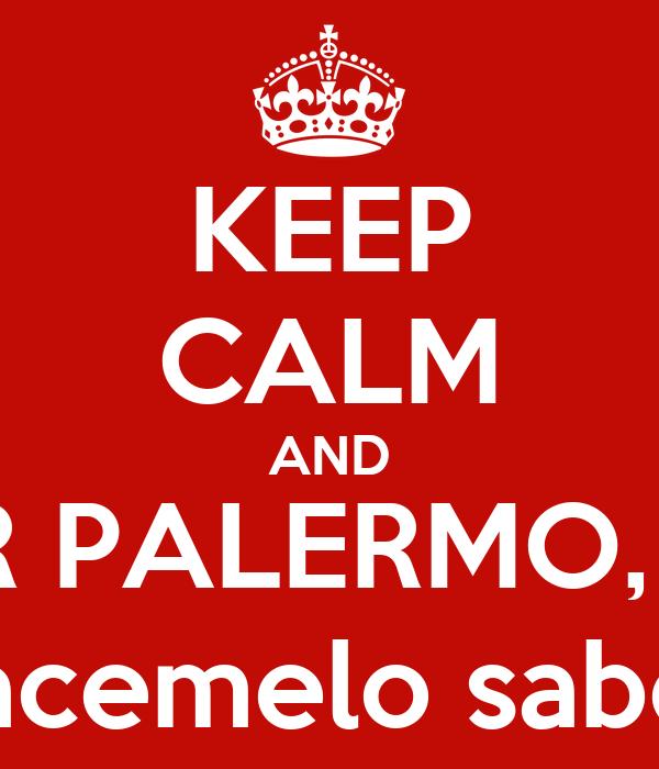 KEEP CALM AND SI SABES DE ALGUN DPTO EN ALQUILER POR PALERMO, BELGRANO, RECOLETA, DE 1 O 2 AMBIENTES hacemelo saber