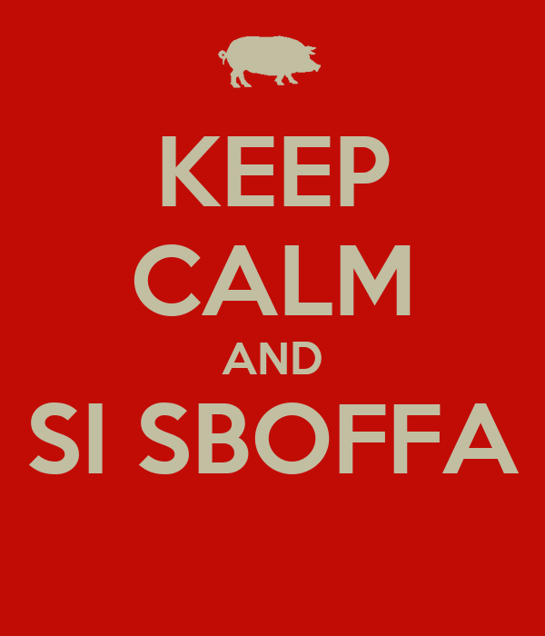 KEEP CALM AND SI SBOFFA
