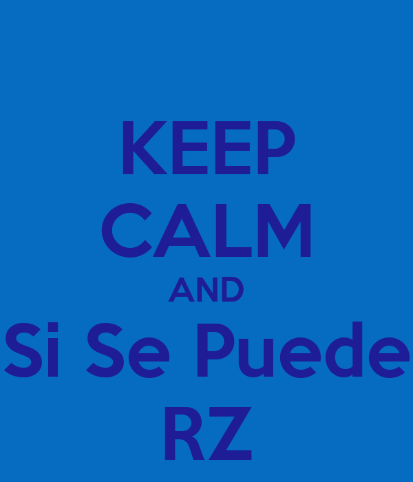 keep calm and si se puede rz poster plata65 keep calm