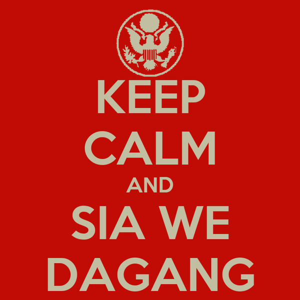 KEEP CALM AND SIA WE DAGANG