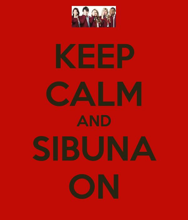 KEEP CALM AND SIBUNA ON