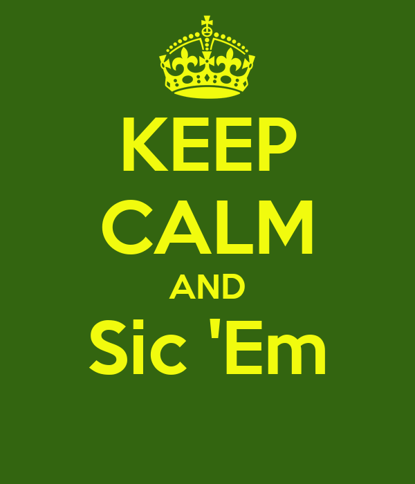 KEEP CALM AND Sic 'Em