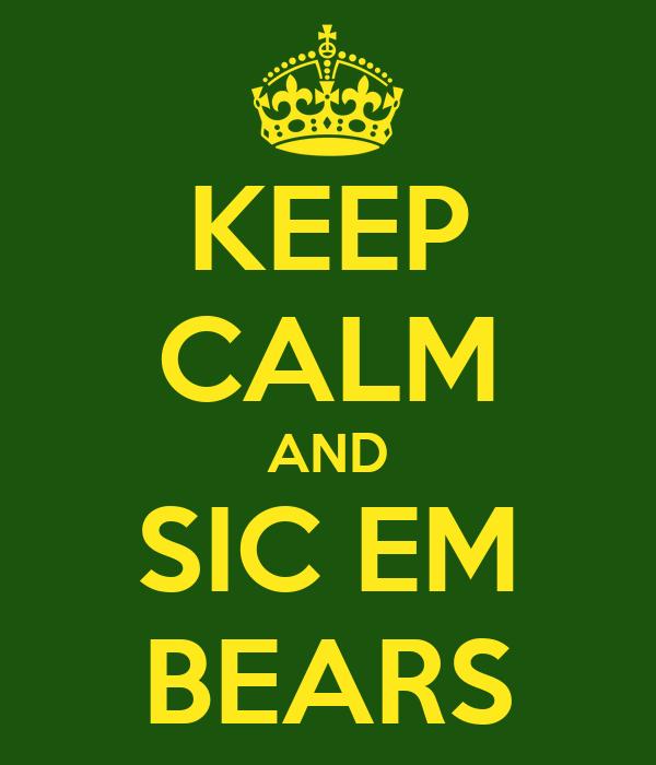 KEEP CALM AND SIC EM BEARS
