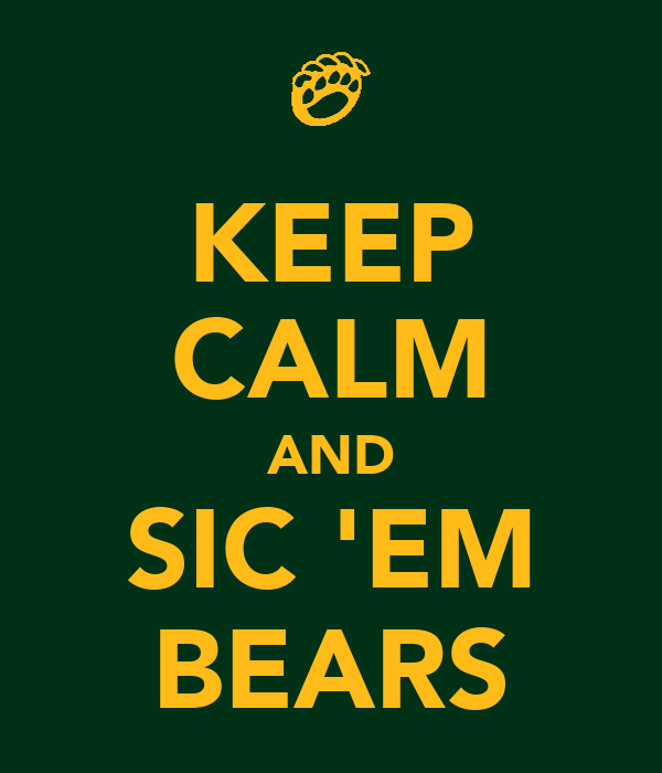KEEP CALM AND SIC 'EM BEARS