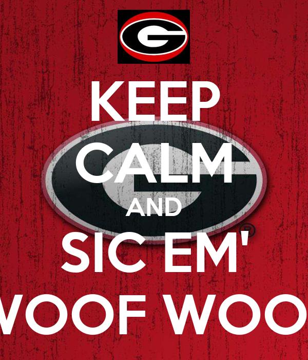KEEP CALM AND SIC EM' WOOF WOOF