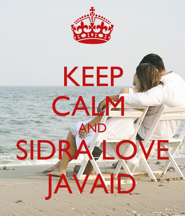 KEEP CALM  AND SIDRA LOVE JAVAID