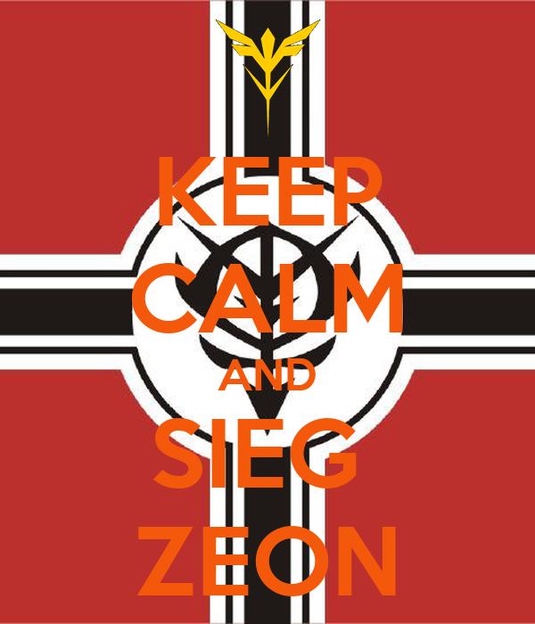 KEEP CALM AND SIEG  ZEON