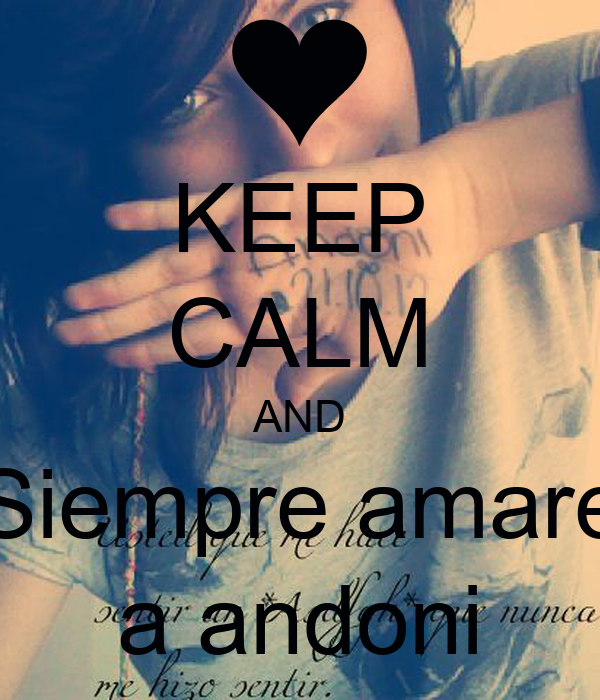 KEEP CALM AND Siempre amare a andoni