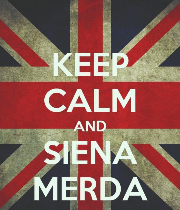 KEEP CALM AND SIENA MERDA