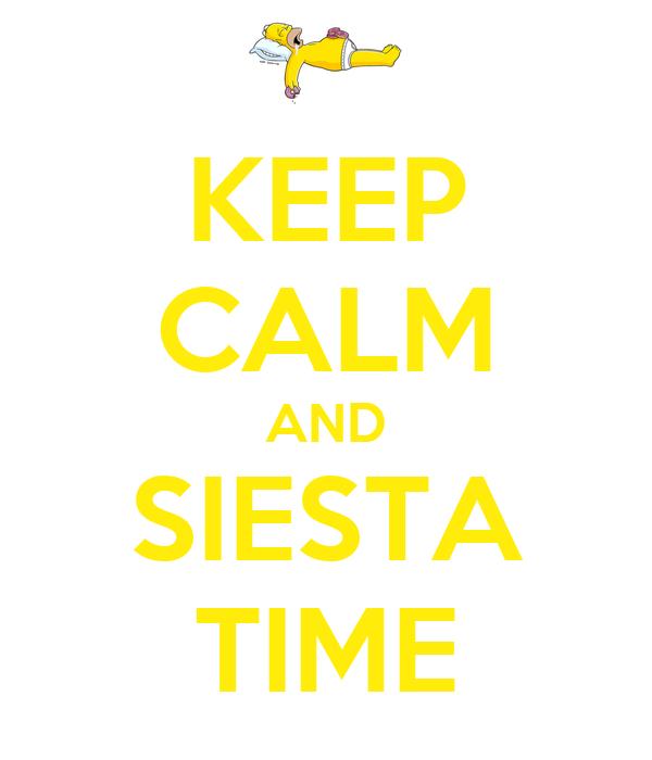 KEEP CALM AND SIESTA TIME